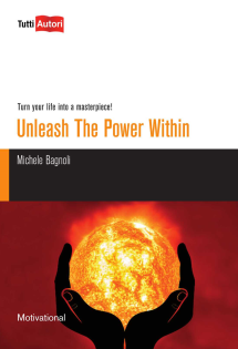 Unleash the power within. Turn your life into a masterpiece!